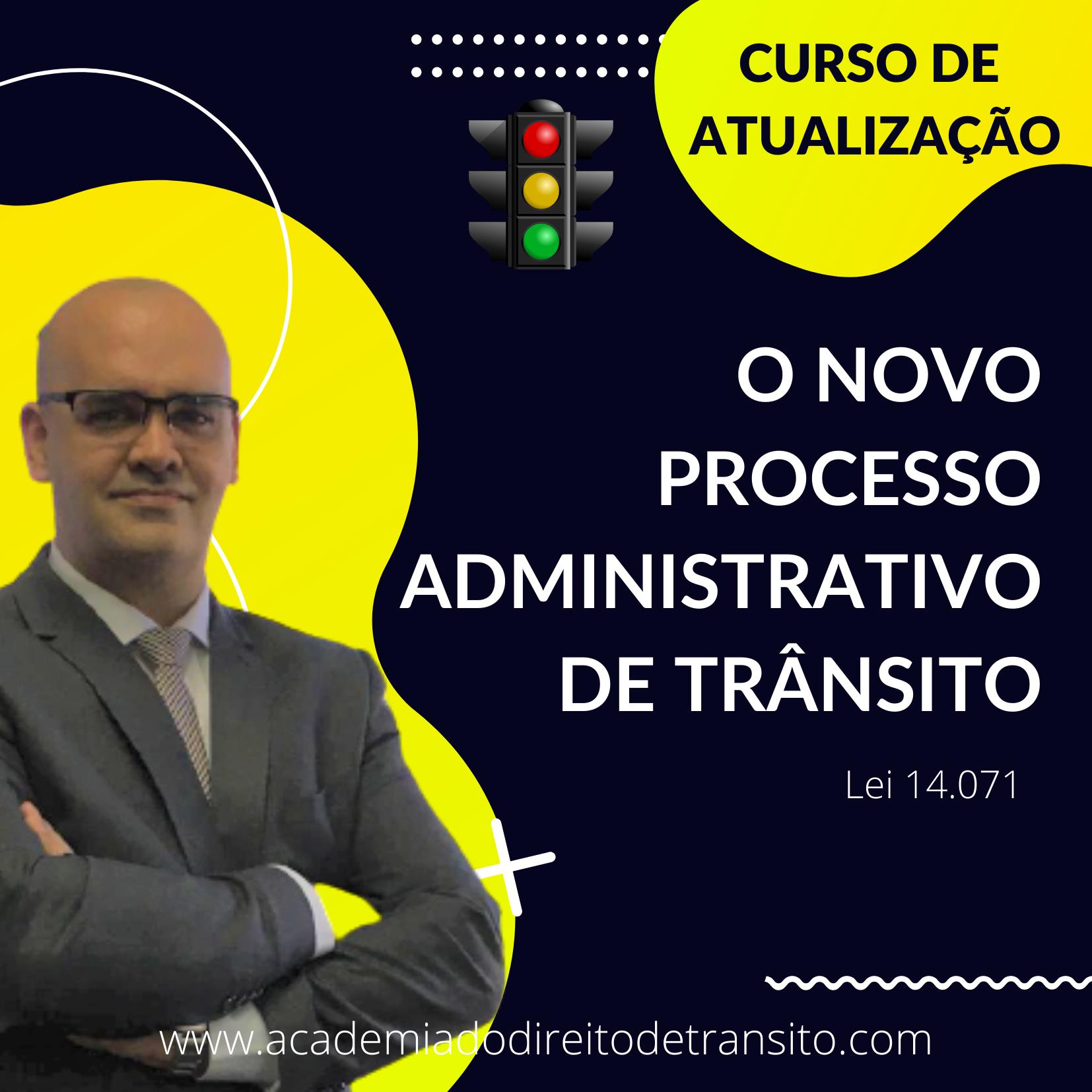 O NOVO PROCESSO ADMINISTRATIVO DE TRANSITO